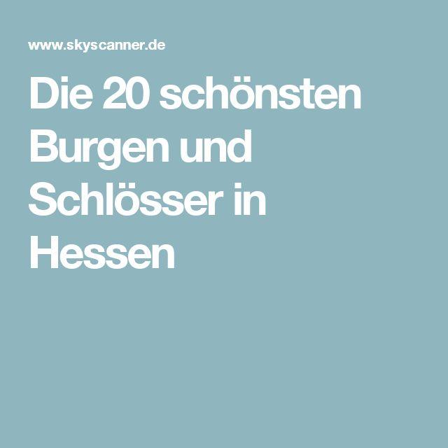 Die 20 schönsten Burgen und Schlösser in Hessen