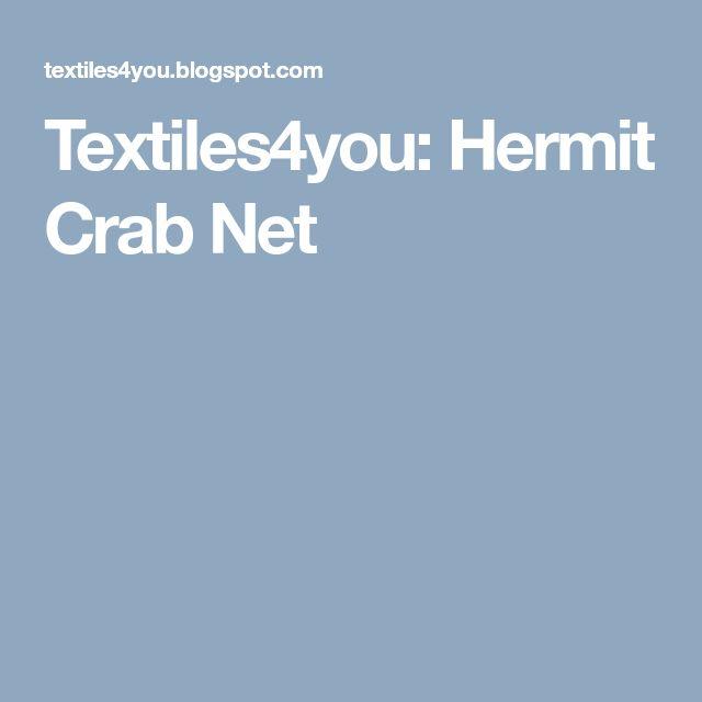 Textiles4you: Hermit Crab Net