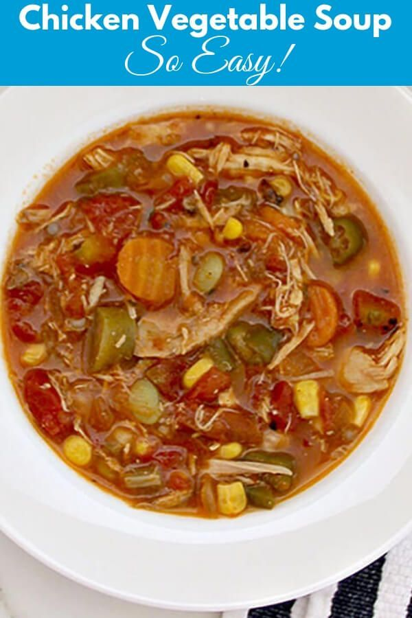 Chicken Vegetable Soup Is Filled With Shredded Chicken Butterbeans Corn To Vegetable Soup With Chicken Chicken Vegetable Soup Recipes Vegetable Soup Recipes