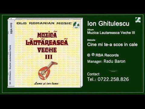 Ion Ghitulescu - Cine mi te-a scos in cale - YouTube