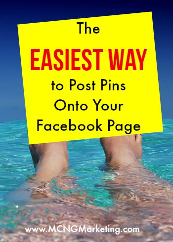 The Easiest Way to Post Pinterest Pins onto Your Facebook Page. More Pinterest marketing tips and tutorials found on MCNGmarketing.com