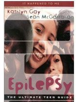 Epilepsy. The ultimate teen guide - because children will be teenagers one day!
