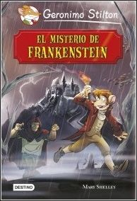 El misterio de Frankenstein / Geronimo Stilton / El científico Victor Frankenstein crea un monstruo de aspecto terrorífico, pero deespíritu bueno y generoso. La criatura quisiera vivir en medio de las personas, peroasusta a todos con los que se encuentra. El monstruo va entonces en busca de sucreador para descubrir el misterio de su origen… A partir de 8 años.