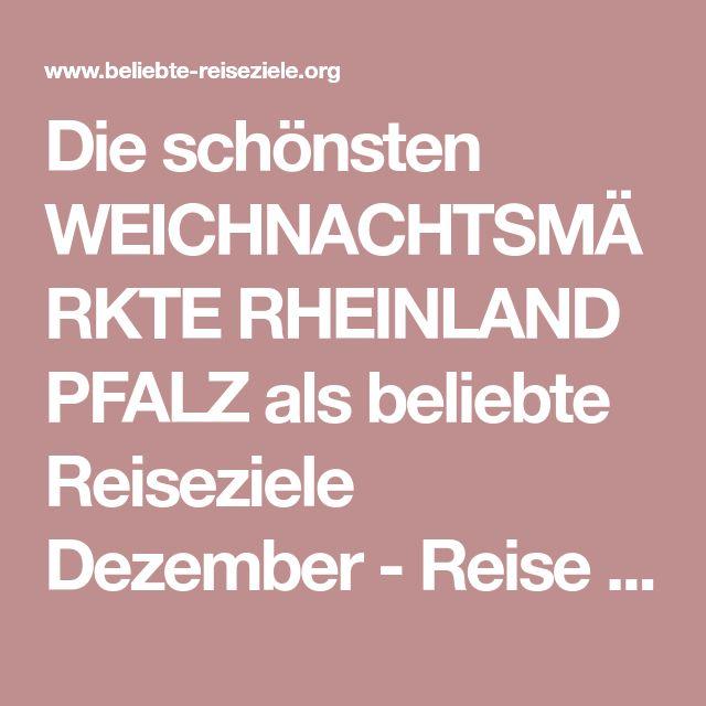 Die schönsten WEICHNACHTSMÄRKTE RHEINLAND PFALZ als beliebte Reiseziele Dezember - Reise im Dezember zum Weihnachtsmarkt Koblenz