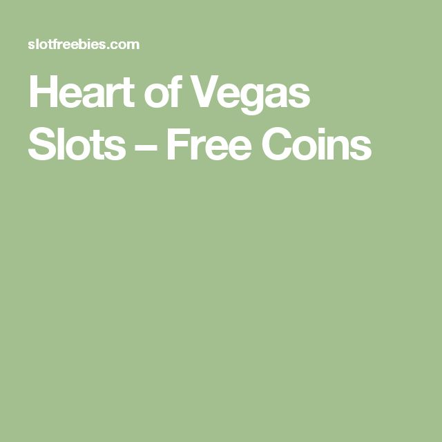 Heart of Vegas Slots – Free Coins