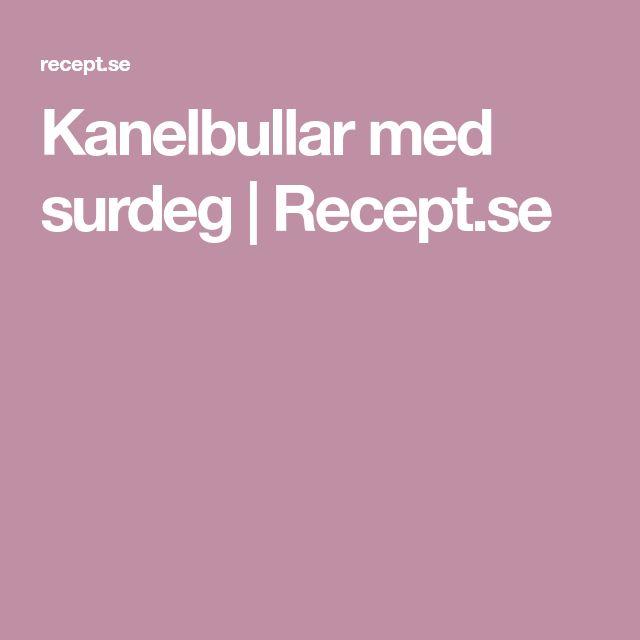 Kanelbullar med surdeg | Recept.se