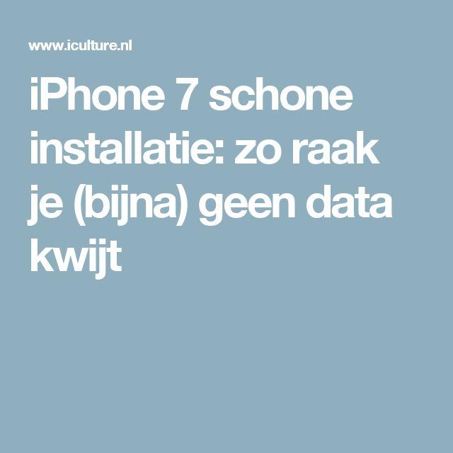 iPhone 7 schone installatie: zo raak je (bijna) geen data kwijt