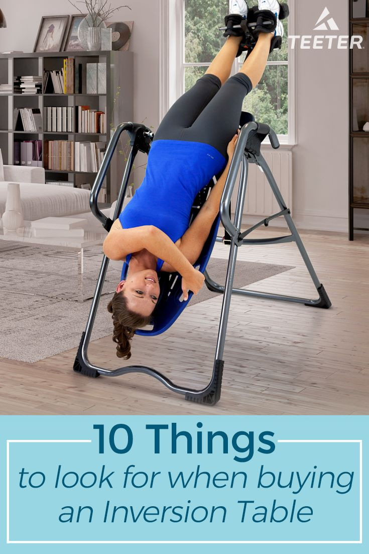 Top 10 things to look for when purchasing an inversion table.