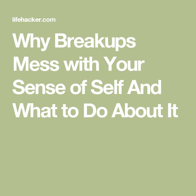 The 25 best divorce process ideas on pinterest hope for the why breakups mess with your sense of self and what to do about it solutioingenieria Images