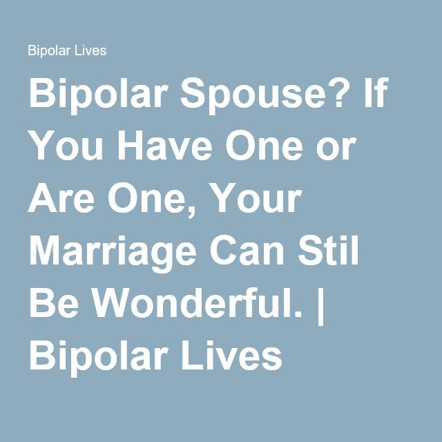 bipolar dating another bipolar Anyone have any experience with bipolar women  i recently met another one of  friends was bipolar when she wasn't dating anyone she.