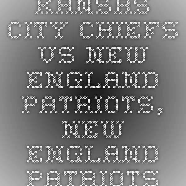 Kansas City Chiefs vs New England Patriots, New England Patriots vs Kansas City Chiefs, Kansas City Chiefs vs New England Patriots Live Stream, Live Game New England Patriots vs Kansas City Chiefs, NFL Gamepass Kansas City Chiefs vs New England Patriots Live, How Can I Watch New England Patriots vs Kansas City Chiefs Live, How To Watch Kansas City Chiefs vs New England Patriots Live, NFL Kansas City Chiefs vs New England Patriots Live Online, NFL Football Kansas City Chiefs vs New England…