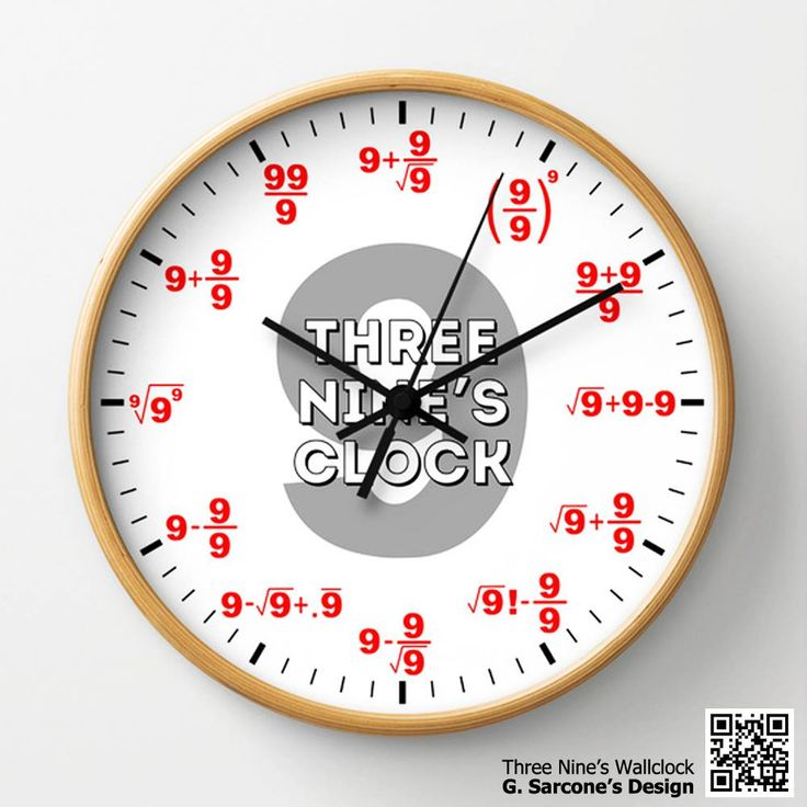 """Do you like my wallclock for math geeks and nerds? But are you able to make a clockface using just three 8's [eight's] for each number and any appropriate mathematical symbols? You can purchase my """"three 9's clock"""" from my store: http://society6.com/product/three-nines-for-math-geeks-and-nerds_wall-clock"""