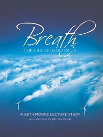Breath, The Life of God in Us Booklet ~ Beth Moore ~ Bible Study