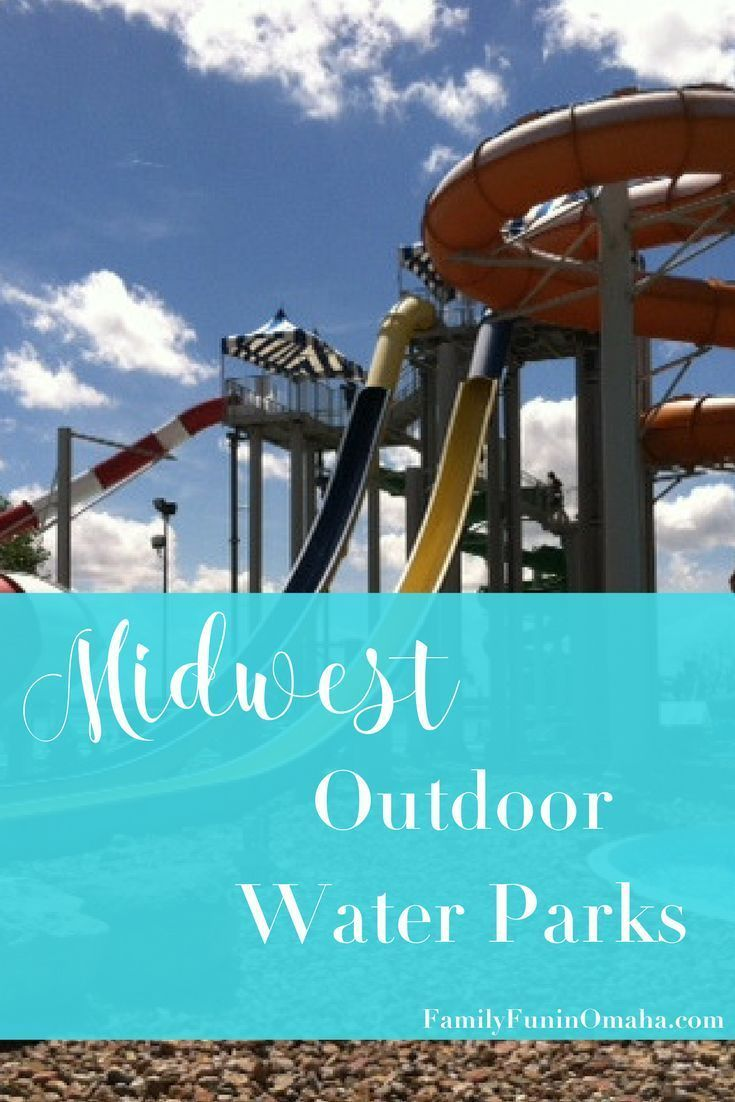15+ midwest outdoor water parks in 2018 | family fun across the