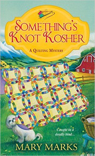 I LOVE this series, Mary Marks is an amazing storyteller, I feel like I know these ladies!  Something's Knot Kosher (A Quilting Mystery Book 4)  @ Amazon.com.