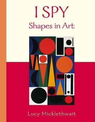 From-the-author-of-I-SPY-AN-ALPHABET-IN-ART-and-I-SPY-NUMBERS-IN-ART-another-title-containing-a-selection-of-fine-art-paintings-from-artists-worldwide-and-throughout-history-combined-with-a-simple-game-of-shape-spotting