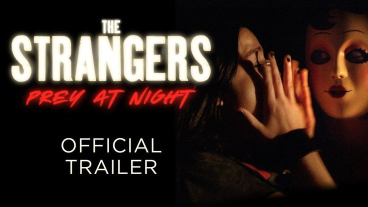 THE STRANGERS: Prey at Night | OFFICIAL TRAILER | In select theaters March 9, 2018