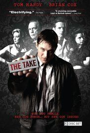 The Take - Mini Series IMDB 7.9 Based upon the novel by Martina Cole, this TV series is mostly about Freddie Jackson, portrayed by Tom Hardy, who is just out of prison. He has the right connections and now he's ready to use them.