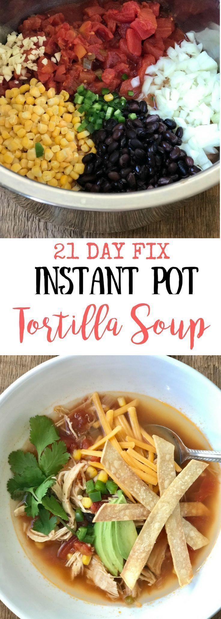 Instant Pot Chicken Tortilla Soup (21 Day Fix)