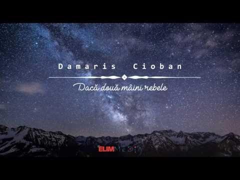 Damaris Cioban - Dacă două mâini rebele (LIVE) - YouTube