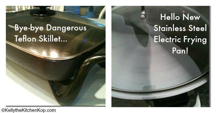 Bye Bye Dangerous Teflon Skillet, Hello New Stainless Steel Electric Frying Pan!