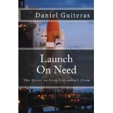 Launch On Need: The Quest to Save Columbia's Crew (Paperback)By Daniel Guiteras