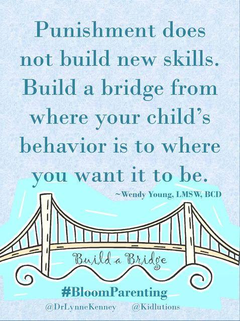 Don't punish! Build a Bridge! @drlynnekenney #BloomParenting #Bloom