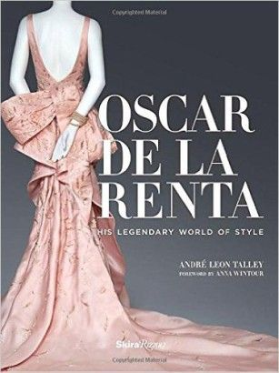 Oscar de la Renta - His Legendary World of Style d'Andre Leon Talley, éditions Rizzoli, 50 euros sur Amazon.fr