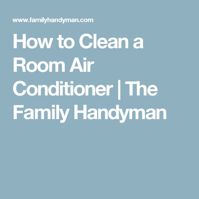 How to Clean a Room Air Conditioner | The Family Handyman