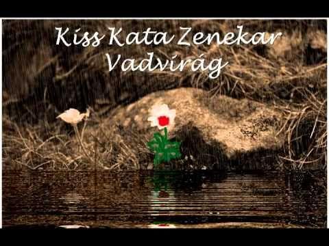 A Kiss Kata Zenekar dala. Magyar vagyok Áldott e föld és áldott e szó Édes Hazám! Itt van a bölcsőm, s itt ringatott Az én édesanyám. És ha egyszer ...