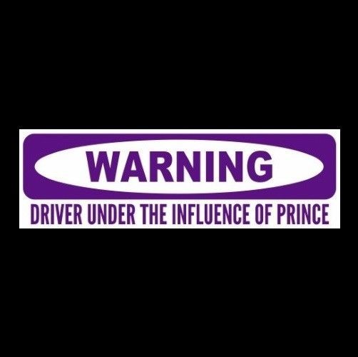 """""""DRIVER UNDER THE INFLUENCE OF PRINCE"""" When Doves Cry STICKER Purple Rain 1999"""