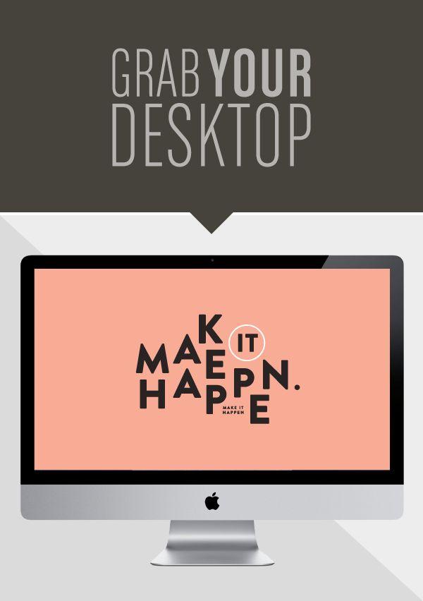 make it happen Free computer desktop background. #positive #inspiring #motivating