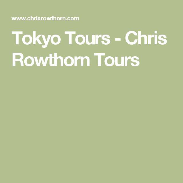Tokyo Tours - Chris Rowthorn Tours
