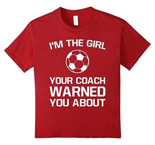 The Girl Your Coach Warned You About Girl's Soccer T Shirt 12 Cranberry