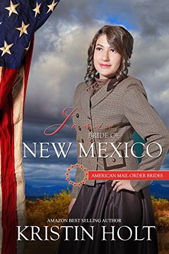 Josie Bride Of New Mexico American Mail Order Brides A Sweet Western Historical Romance Novella In Series By USA Today Bestselling