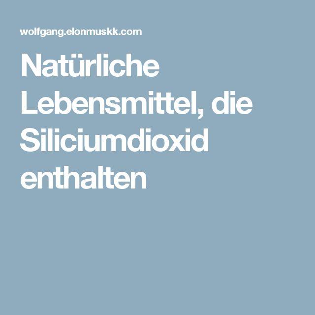 Natürliche Lebensmittel, die Siliciumdioxid enthalten