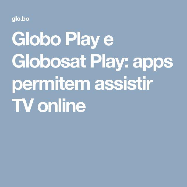 Globo Play e Globosat Play: apps permitem assistir TV online