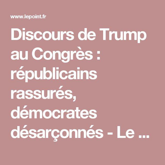 Discours de Trump au Congrès: républicains rassurés, démocrates désarçonnés - Le Point