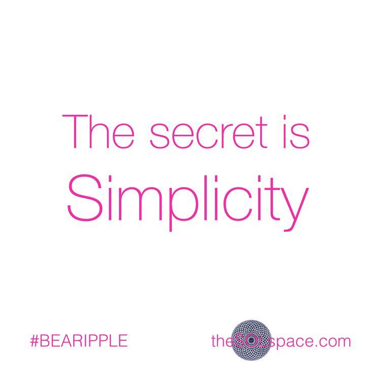 the secret is Simplicity….
