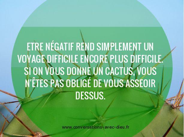 Etre négatif rend simplement un voyage difficile encore plus difficile. Si on vous donne un cactus vous n'êtes pas obligé de vous asseoir dessus. http://ift.tt/1hbAx37