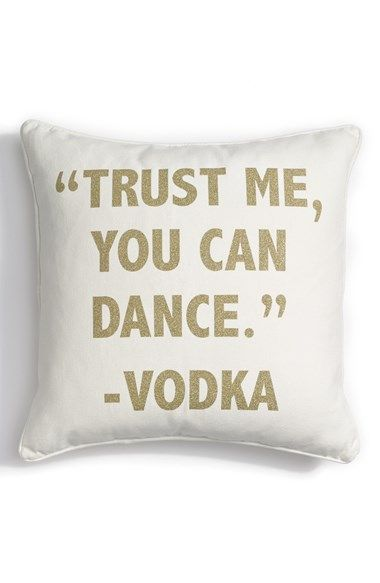 """True me, you can dance."" ~ Vodka"