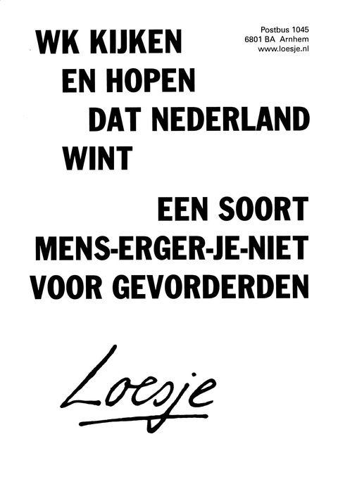wk kijken en hopen dat Nederland wint een soort mens-erger-je-niet voor gevorderden - Loesje