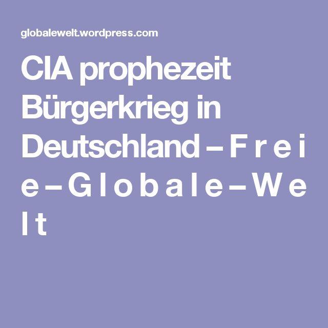 CIA prophezeit Bürgerkrieg in Deutschland – F r e i e – G l o b a l e – W e l t