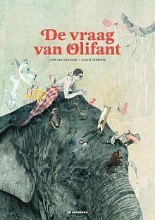 De vraag van de olifant - Leen van den Berg --> wat is houden van? wanneer houdt iemand van jou? Reacties van verschillende personages die aanleiding geven tot zelf nadenken en reageren. Héél mooie illustraties!