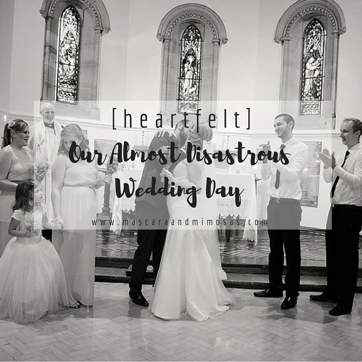 [heartfelt] : our almost disastrous wedding day