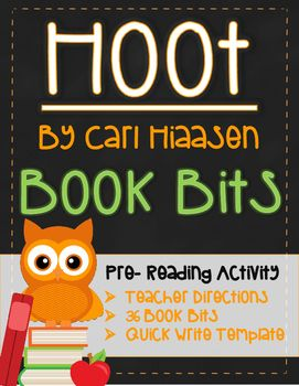 36 Book Bits to use with the book Hoot by Carl Hiaasen. Book Bits is a pre-reading strategy where students encounter noteworthy sentences or phrases from the text before actually reading. This supports student engagement, accesses prior knowledge, builds schema, & allows for pre-reading inferences.This product includes:-Teacher Activity Directions-36 Book Bits for the novel Hoot by Carl Hiaasen-Quick Write Template (Student Writing Response)Book Bits Simple How-To (Detailed in product):-G...