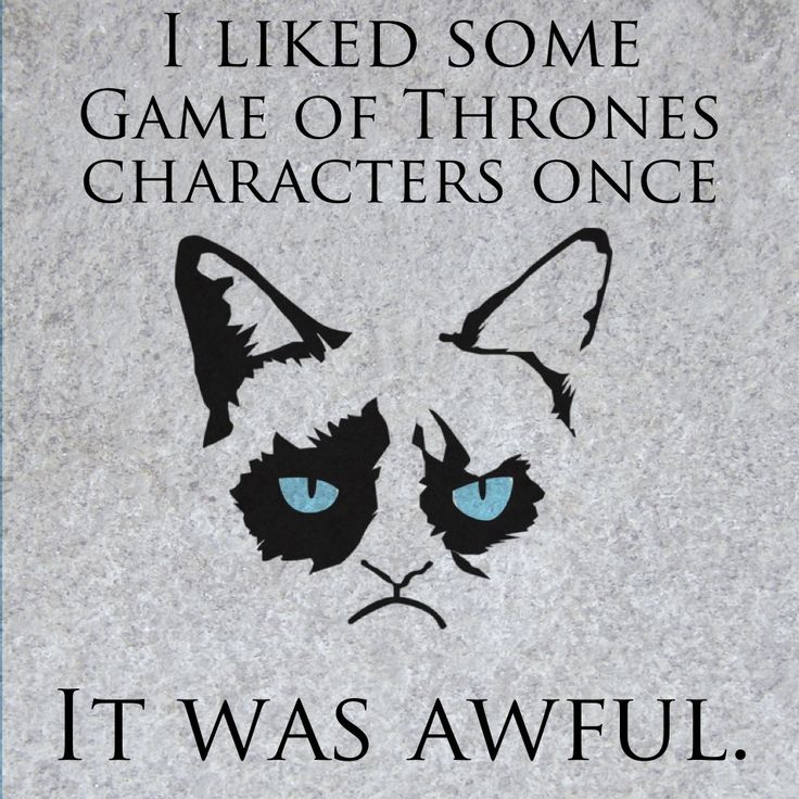 I liked some Game of Thrones characters once...