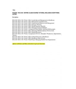 HCA340 / HCA 340 / ENTIRE CLASS/COURSE TUTORIAL INCLUDES EVERYTHING LISTED