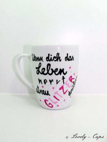 Tasse streu Glitzer drauf schöne Tasse mit Spruch von Lovely-Cups   auf DaWanda.com
