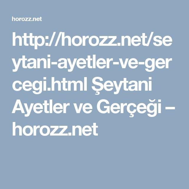 http://horozz.net/seytani-ayetler-ve-gercegi.html Şeytani Ayetler ve Gerçeği – horozz.net
